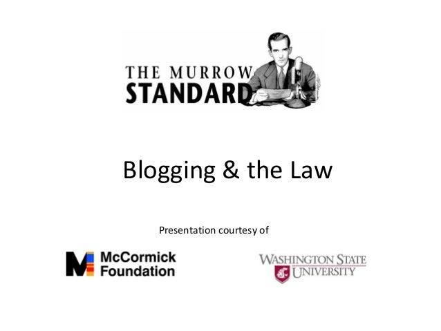 Blogging & the Law Presentation courtesy of