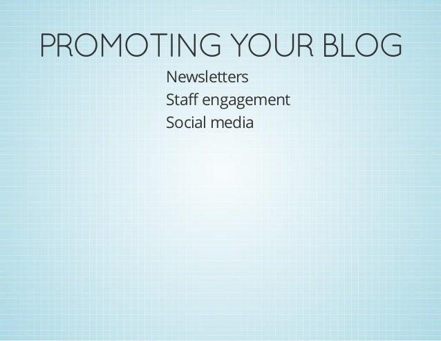 PROMOTINGYOURBLOG Newsletters Staff engagement Social media