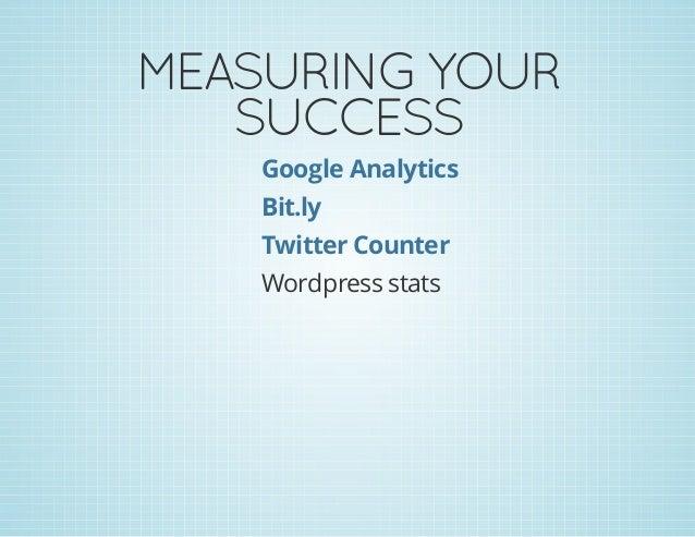 MEASURINGYOUR SUCCESS Wordpress stats Google Analytics Bit.ly Twitter Counter