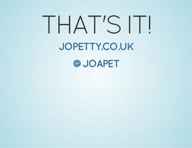 THAT'SIT! JOPETTY.CO.UK @JOAPET