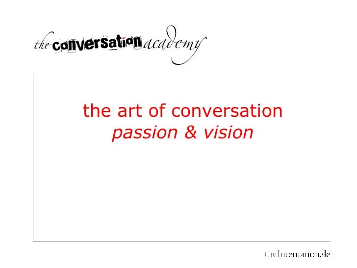 the art of conversation passion & vision