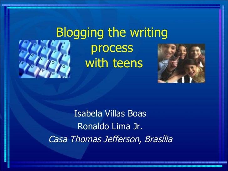 Blogging the writing  process  with teens Isabela Villas Boas Ronaldo Lima Jr. Casa Thomas Jefferson, Brasília
