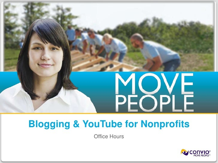 Blogging & YouTube for Nonprofits<br />Office Hours<br />