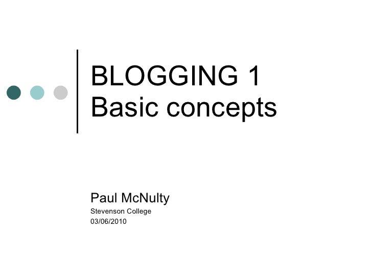 BLOGGING 1 Basic concepts Paul McNulty Stevenson College  03/06/2010