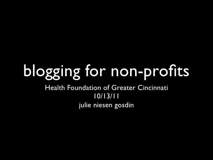 blogging for non-profits  Health Foundation of Greater Cincinnati                  10/13/11            julie niesen gosdin