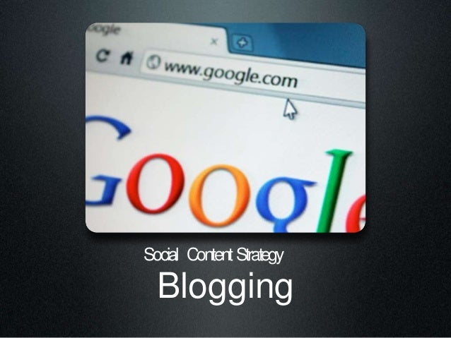 Blogging Social ContentStrategy