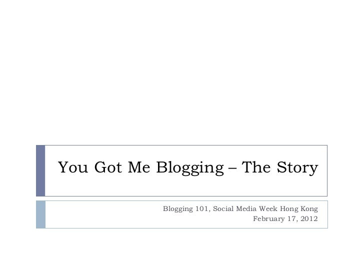 Blogging 101 - The Story Behind You Got Me Blogging