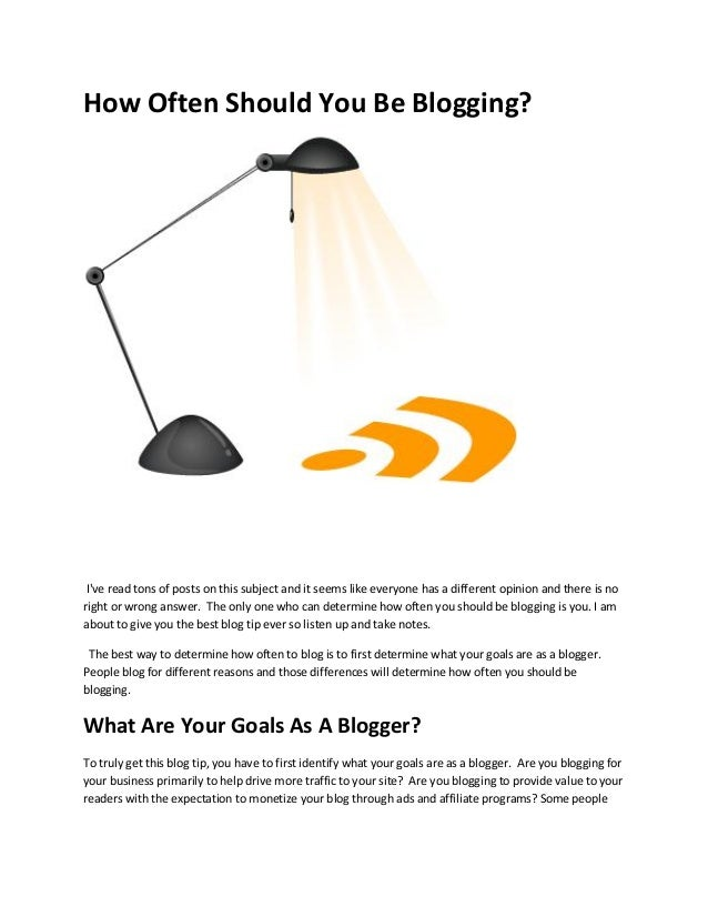 How Often Should You Be Blogging? Ive read tons of posts on this subject and it seems like everyone has a different opinio...