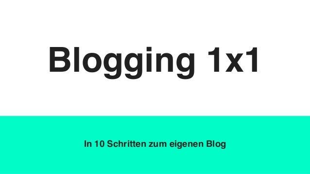 Blogging 1x1 In 10 Schritten zum eigenen Blog