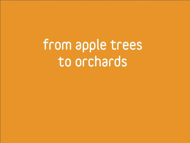 from apple trees    to orchards