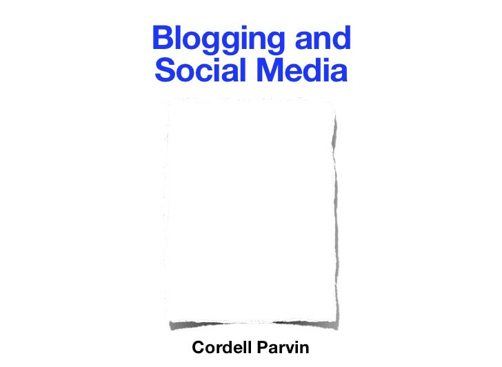 Blogging andSocial Media  Cordell Parvin