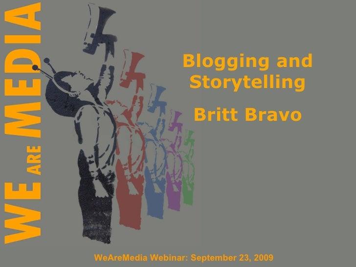 Blogging and Storytelling Britt Bravo WeAreMedia Webinar: September 23, 2009