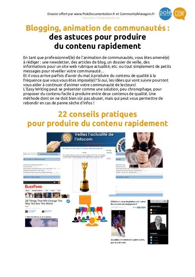 Dossier offert par www.PoleDocumentation.fr et CommunityManagers.fr Illustrations : Freedigitalphotos.net Blogging, animat...
