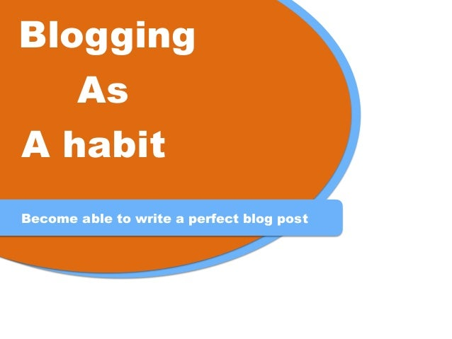 suplift.com Blogging As A habit Become able to write a perfect blog post