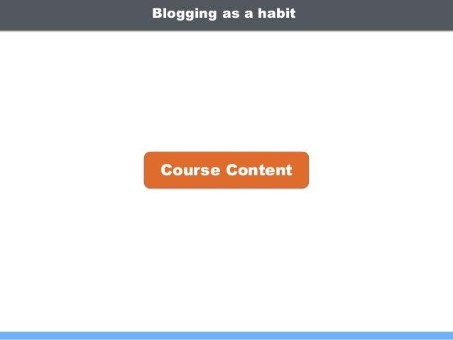 Blogging as a habit Course Content