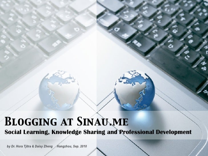 Blogging at Sinau.meSocial Learning, Knowledge Sharing and Professional Developmentby Dr. Hora Tjitra & Daisy Zheng   Hang...
