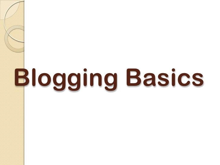 Blogging Basics<br />