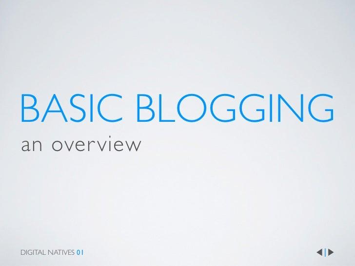 BASIC BLOGGINGan over viewDIGITAL NATIVES 01