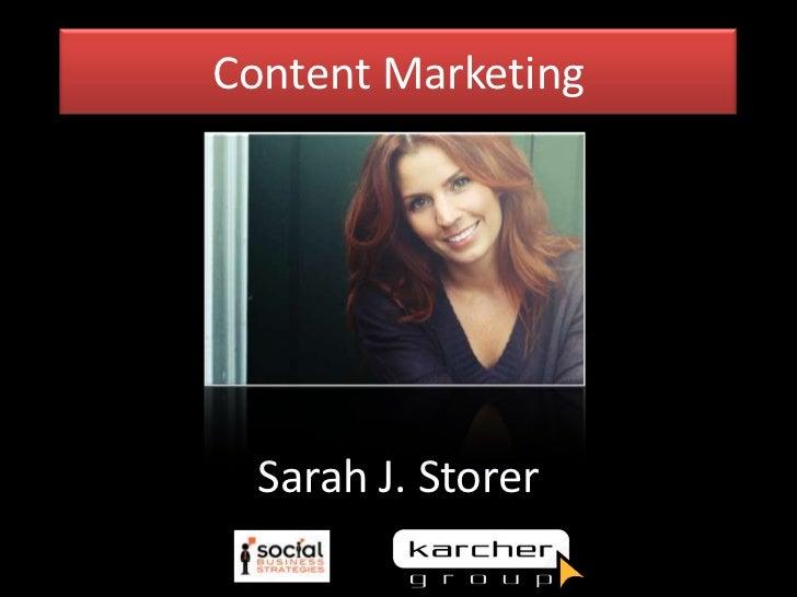 Content Marketing  Sarah J. Storer