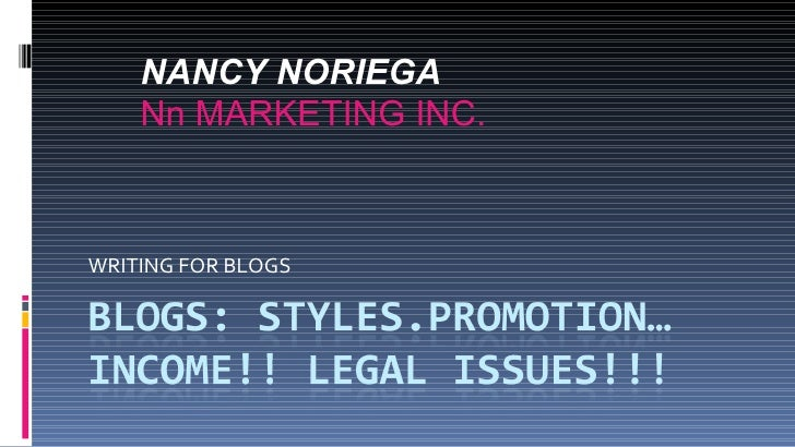 WRITING FOR BLOGS NANCY NORIEGA  Nn MARKETING INC.