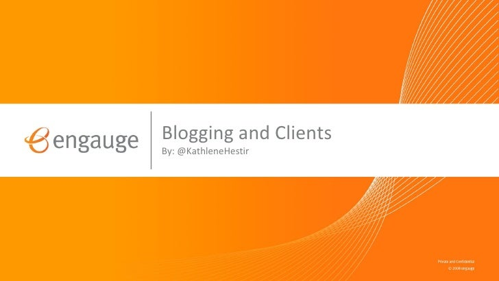 Blogging and Clients By: @KathleneHestir