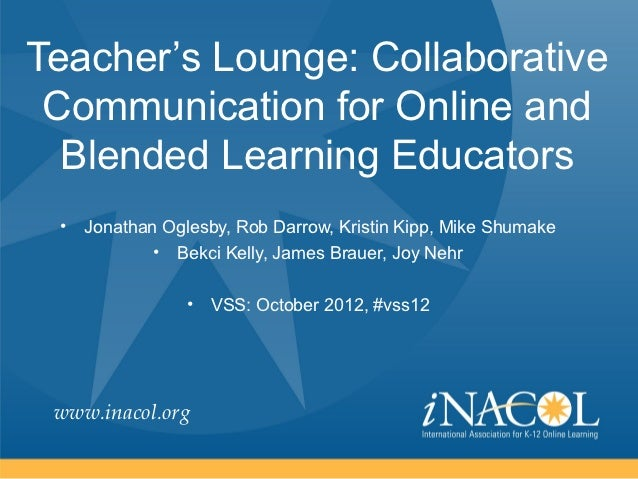 Teacher's Lounge: Collaborative Communication for Online and  Blended Learning Educators •   Jonathan Oglesby, Rob Darrow,...