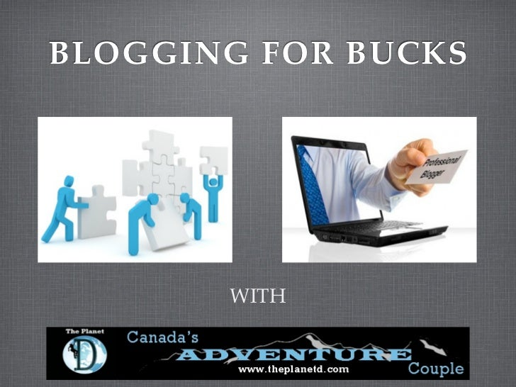 BLOGGING FOR BUCKS       WITH