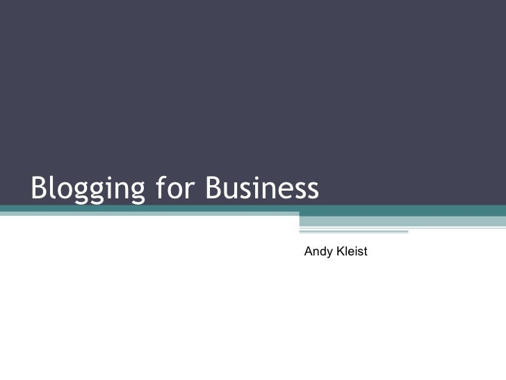 Blogging for Business Andy Kleist
