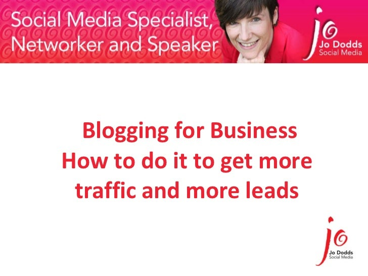 Blogging for Business How to do it to get more traffic and more leads