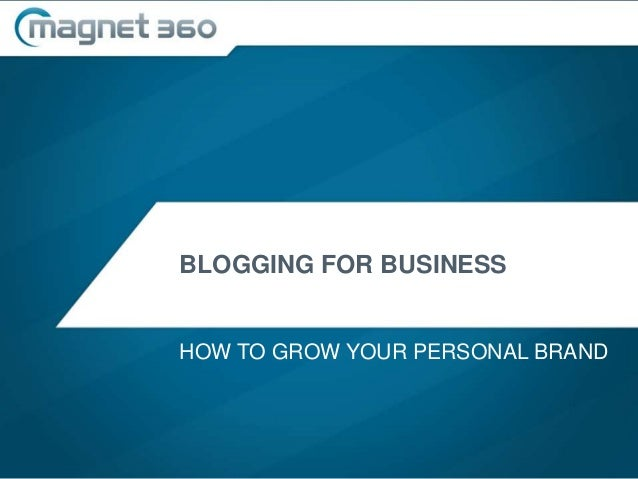 BLOGGING FOR BUSINESS HOW TO GROW YOUR PERSONAL BRAND
