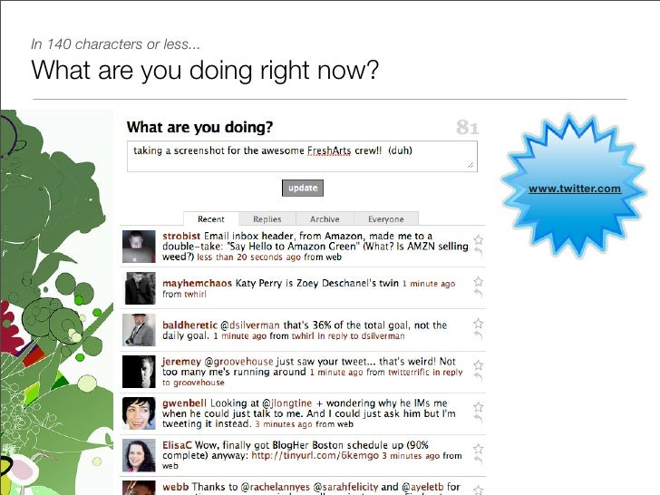 In 140 characters or less...  What are you doing right now?                                    www.twitter.com