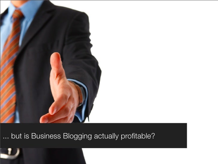 ... but is Business Blogging actually profitable?
