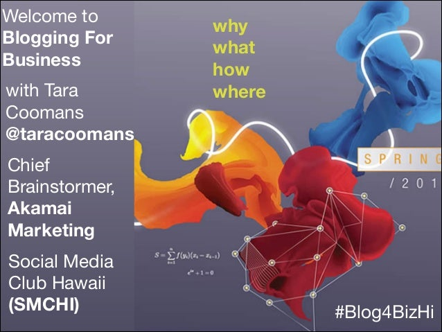 Welcome to   Blogging For Business with Tara Coomans  @taracoomans Chief Brainstormer, Akamai Marketing Social Media Club ...