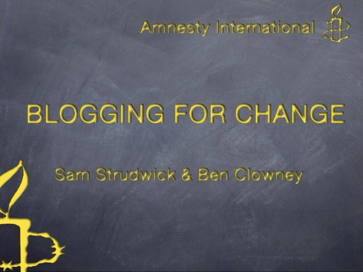Blogging                         an introduction     Sara Ashton Amnesty International