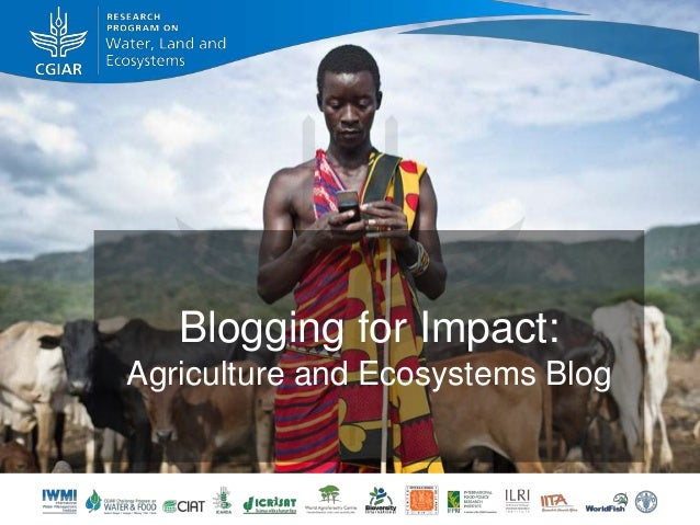 Blogging for Impact: Agriculture and Ecosystems Blog