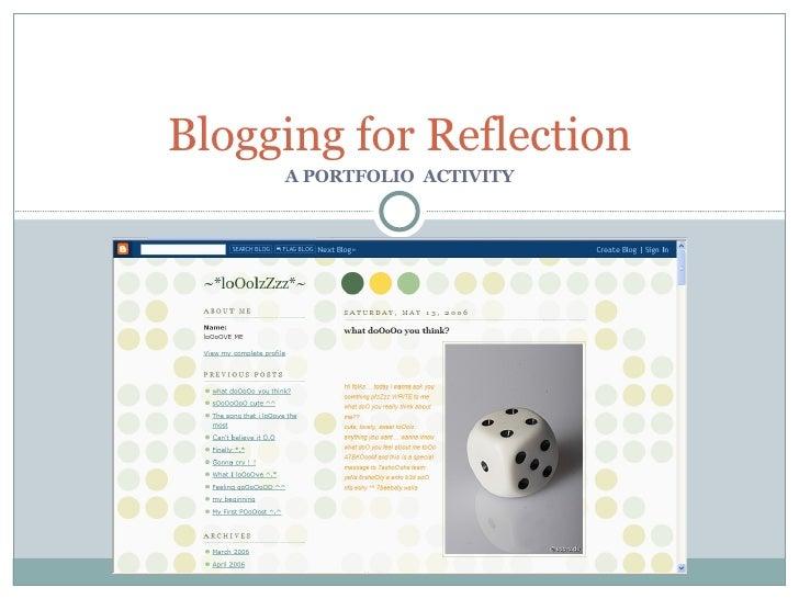 A PORTFOLIO  ACTIVITY Blogging for Reflection