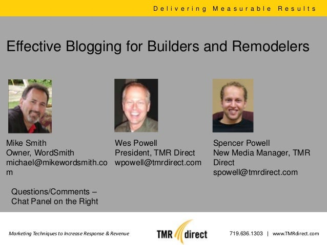 D e l i v e r i n g   M e a s u r a b l e   R e s u l t sEffective Blogging for Builders and RemodelersMike Smith         ...