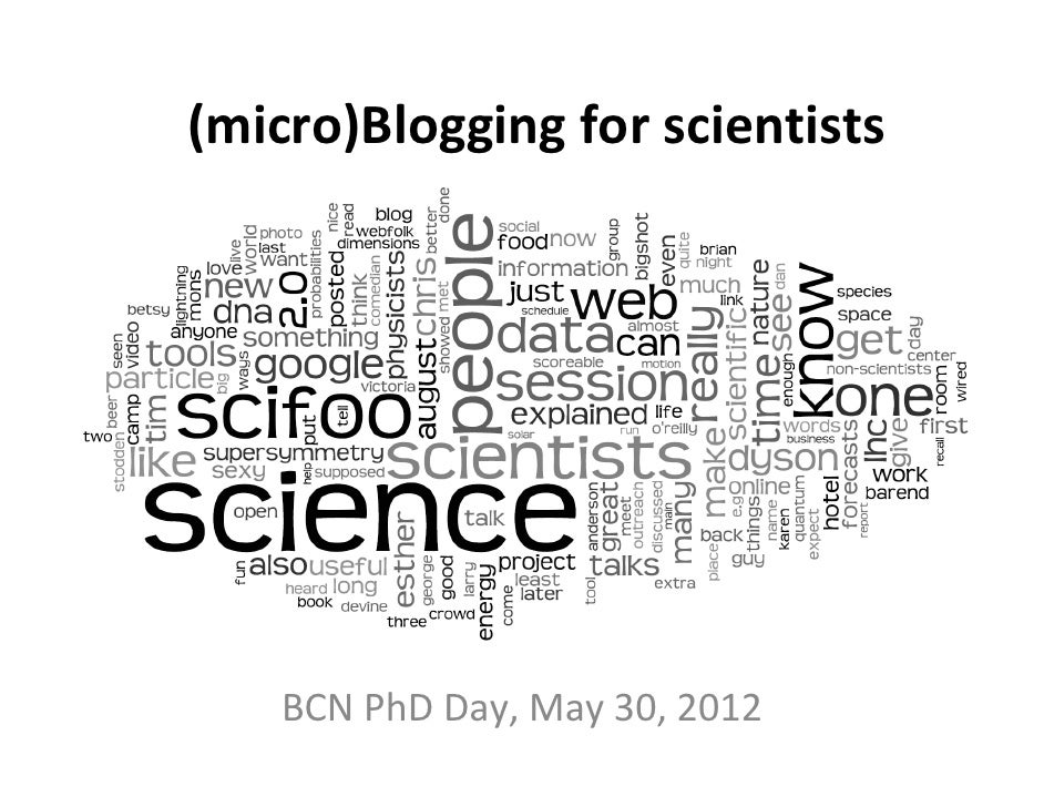 (micro)Blogging for scientists    BCN PhD Day, May 30, 2012
