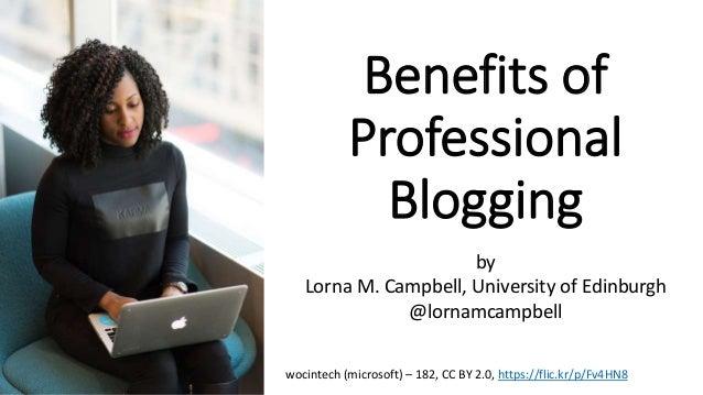 Benefits of Professional Blogging wocintech (microsoft) – 182, CC BY 2.0, https://flic.kr/p/Fv4HN8 by Lorna M. Campbell, U...