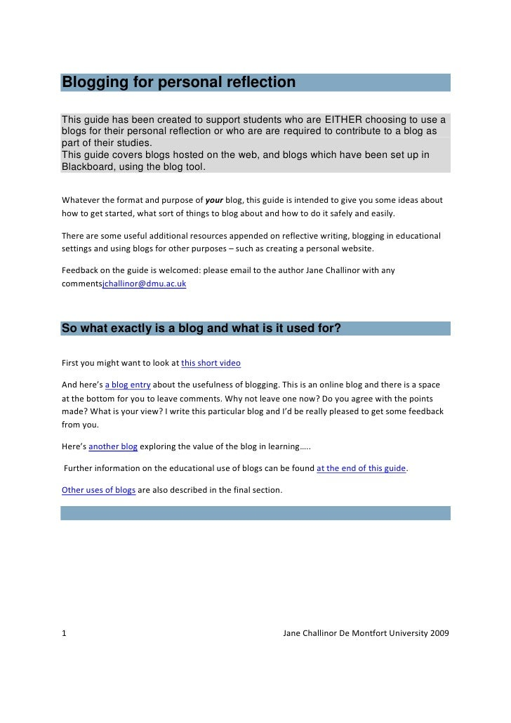 Blogging for personal reflection  This guide has been created to support students who are EITHER choosing to use a blogs f...