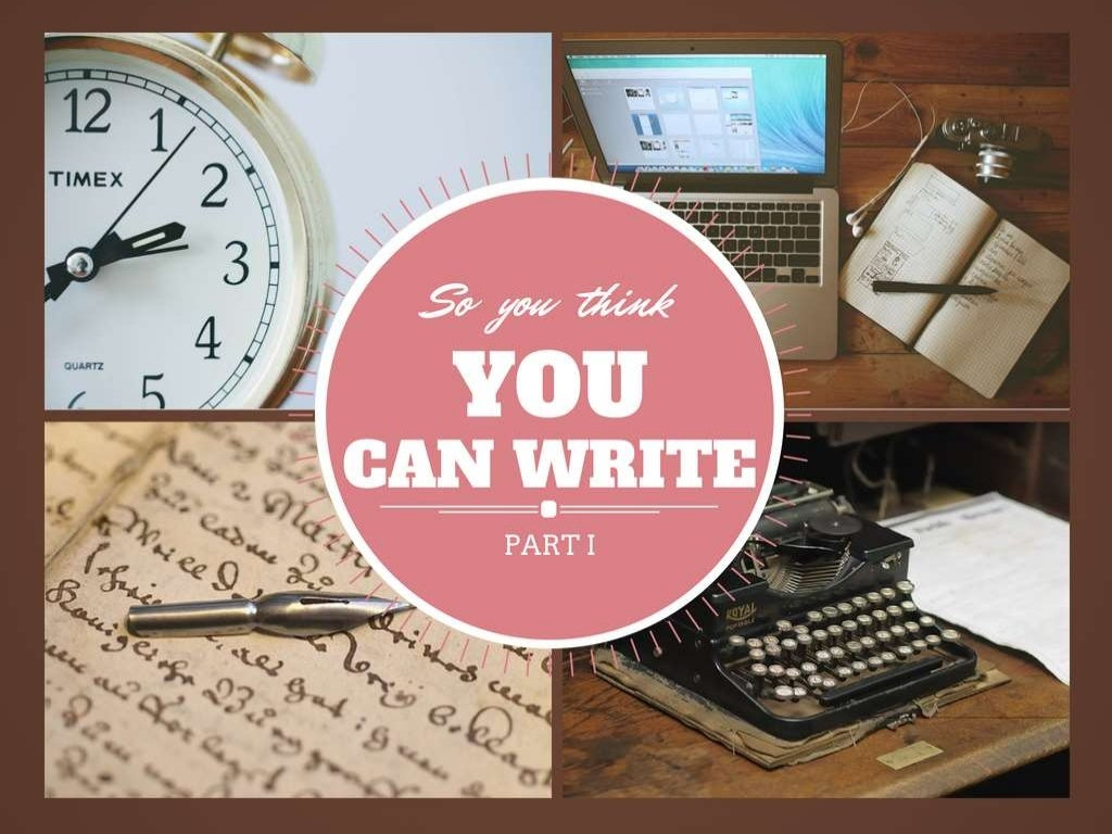 So you think you can write? Experts Offer Advice