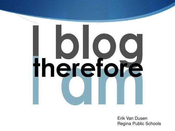 Erik Van Dusen<br />Regina Public Schools<br />