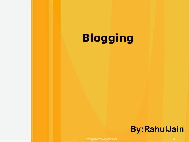 Free Powerpoint Templates 1Free Powerpoint Templates Blogging rahuljaincse.blogspot.com 1 By:RahulJain