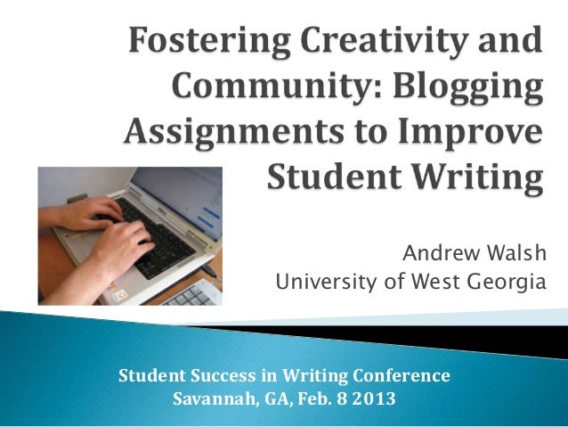 Andrew Walsh University of West Georgia  Student Success in Writing Conference Savannah, GA, Feb. 8 2013