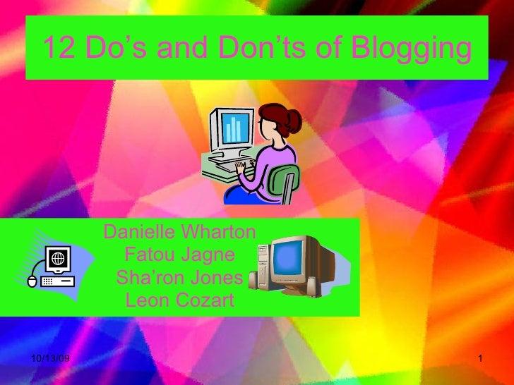 12 Do's and Don'ts of Blogging Danielle Wharton Fatou Jagne Sha'ron Jones Leon Cozart