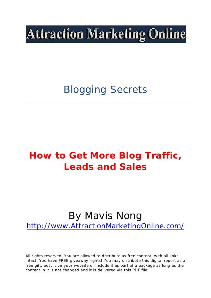 Blogging Secrets How to Get More Blog Traffic,       Leads and Sales                      By Mavis Nonghttp://www.Attracti...
