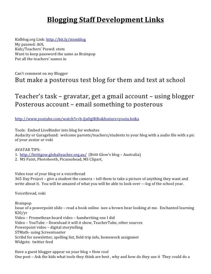 Blogging Staff Development LinksKidblog.org Link: http://bit.ly/stemblogMy passwd: AOLKids/Teachers' Psswd: stemWant to ke...