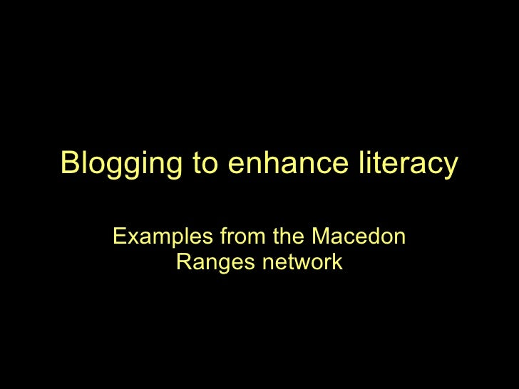 Blogging to enhance literacy Examples from the Macedon Ranges network