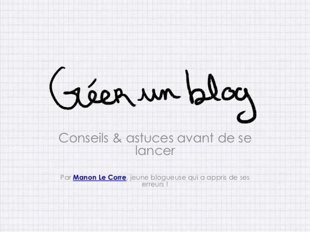 Conseils & astuces avant de se            lancerPar Manon Le Corre, jeune blogueuse qui a appris de ses                   ...
