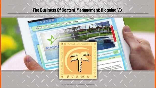 © 2013 COPYRIGHT • JUSTICEMITCHELL.COM • ALL RIGHTS RESERVED The Business Of Content Management: Blogging V3.
